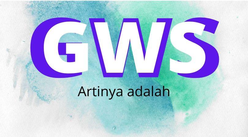 GWS Artinya