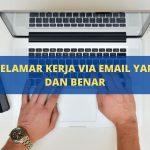 Cara Melamar Kerja Via Email yang Baik dan Benar