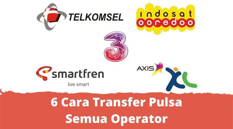 6 cara transfer pulsa semua operator