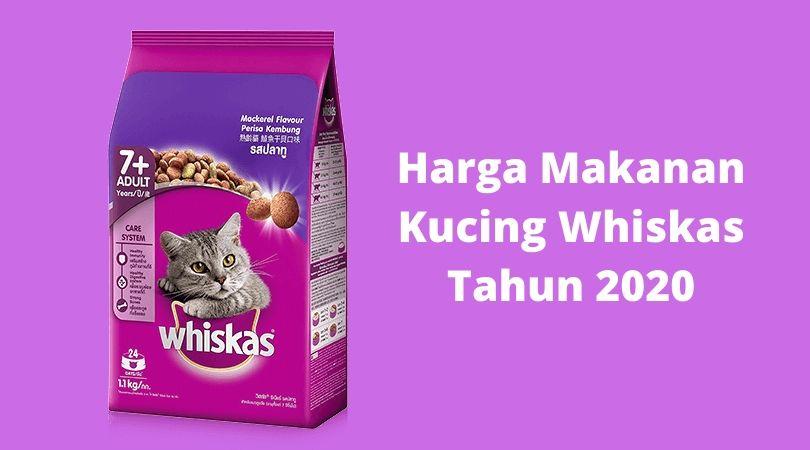 Harga Makanan Kucing Whiskas Tahun 2020