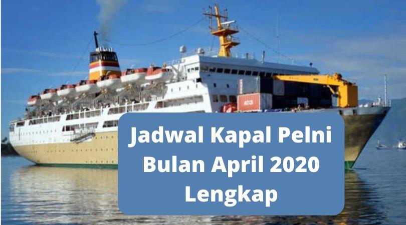 Jadwal Kapal Pelni Bulan April 2020 Terlengkap