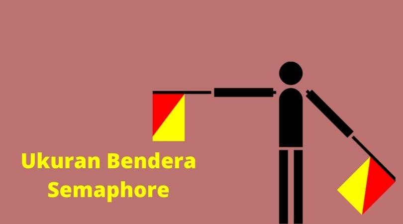 Ukuran Bendera Semaphore dan Sejarahnya