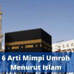 6 Arti Mimpi Umroh Menurut Islam
