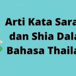Arti Kata Saraleo dan Shia Dalam Bahasa Thailand
