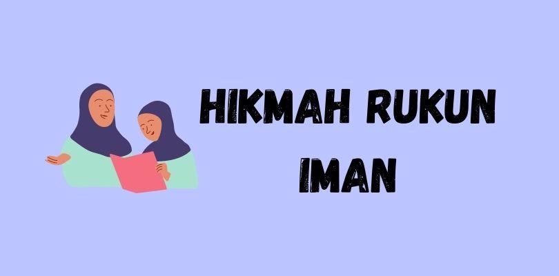 Hikmah Rukun Iman